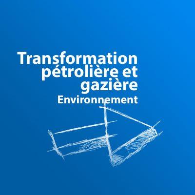 fr ENV Transformation pétrolière et gazière